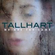 Tallhart, We Are The Same (CD)
