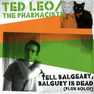 Ted Leo & The Pharmacists, Tell Balgeary, Balgury Is Dead (CD)