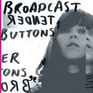 Broadcast, Tender Buttons (LP)