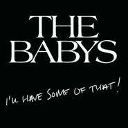 The Babys, I'll Have Some Of That! (CD)