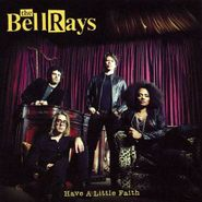 The BellRays, Have A Little Faith (CD)