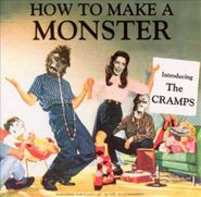 The Cramps, How To Make A Monster (CD)