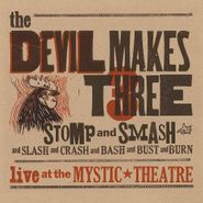 The Devil Makes Three, Stomp And Smash: Live At The Mystic Theatre (CD)