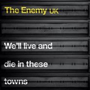 The Enemy, We'll Live And Die In These Towns (CD)