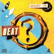 The English Beat, What Is Beat? (CD)