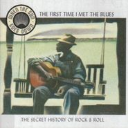 Various Artists, When The Sun Goes Down: The First Time I Met The Blues (CD)