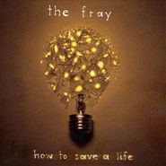 The Fray, How To Save A Life (CD)