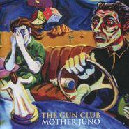 The Gun Club, Mother Juno (CD)