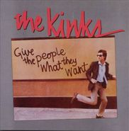 The Kinks, Give The People What They Want (CD)