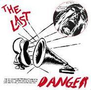 The Last, Danger (CD)
