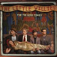 The Little Willies, For The Good Times (CD)