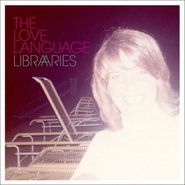 The Love Language, Libraries (CD)