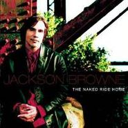 Jackson Browne, The Naked Ride Home (CD)