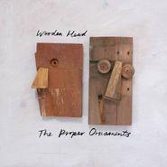 The Proper Ornaments, Wooden Head (CD)