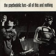 The Psychedelic Furs, All Of This And Nothing (CD)
