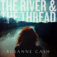 Rosanne Cash, The River & The Thread [Deluxe Edition] (CD)