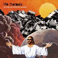 The Thermals, The Body The Blood The Machine (CD)
