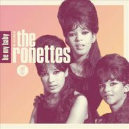 The Ronettes, Be My Baby:  The Very Best Of The Ronettes (CD)
