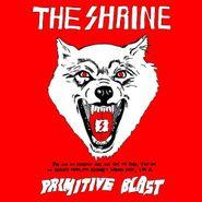 The Shrine, Primitive Blast (CD)