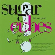 The Sugarcubes, Life's Too Good (CD)