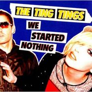 The Ting Tings, We Started Nothing (CD)