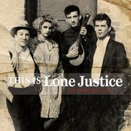 Lone Justice, This Is Lone Justice: The Vaught Tapes, 1983 (LP)