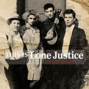 Lone Justice, This Is Lone Justice: The Vaught Tapes, 1983 (CD)
