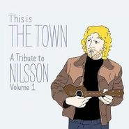Various Artists, This Is The Town: A Tribute To Nilsson Volume 1 (CD)