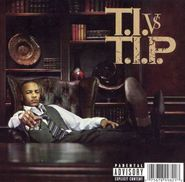 T.I., T.I. Vs. T.I.P. (CD)