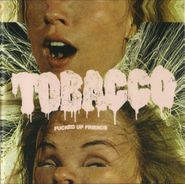 Tobacco, Fucked Up Friends (CD)