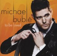 Michael Bublé, To Be Loved (CD)