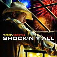 Toby Keith, Shock'n Y'all (CD)