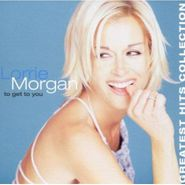 Lorrie Morgan, To Get To You: Greatest Hits Collection (CD)
