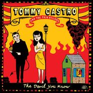 Tommy Castro And The Painkillers, The Devil You Know [180 Gram Vinyl] (LP)