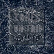 Tones On Tail, Weird Pop (LP)
