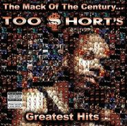 Too Short, The Mack Of The Century: Greatest Hits (CD)