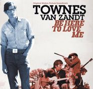 Townes Van Zandt, Be Here To Love Me [OST] (CD)