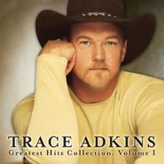 Trace Adkins, Greatest Hits Collection, Volume 1 (CD)