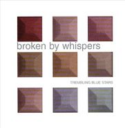 Trembling Blue Stars, Broken By Whispers (CD)