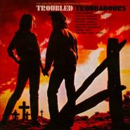 Various Artists, Troubled Troubadours (CD)