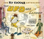 Ry Cooder, The UFO Has Landed: The Ry Cooder Anthology (CD)
