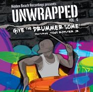 Tony Royster, Jr., Unwrapped Vol. 6: Give The Drummer Some! (CD)