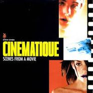 Various Artists, Cinematique - Scenes From A Movie (CD)