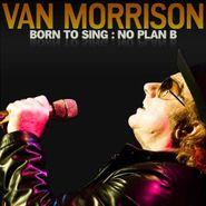 Van Morrison, Born to Sing: No Plan B (CD)
