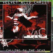 Velvet Acid Christ, Calling Ov The Dead (CD)