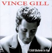 Vince Gill, I Still Believe In You (CD)