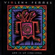 Violent Femmes, Add It Up (1981-1993) (CD)