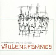 Violent Femmes, Permanent Record: The Very Best of Violent Femmes (CD)