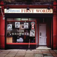 Viva Brother, Famous First Words (CD)