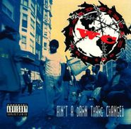 WC and the Maad Circle, Ain't A Damn Thang Changed (CD)